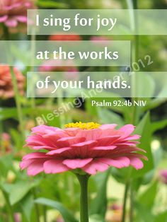 I sing for Joy at the works of your hands. ~ Psalm 92:4