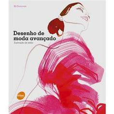 Livro - Desenho de Moda Avançado: Ilustração de Estilo - Bil Donovan