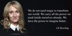 We carry the power to change the world.#jkrowling #harrypotter #quotes #inspiration #motivation #motivatum