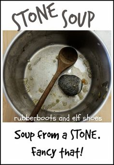 Read the book Stone Soup - and then make stone soup.  Get the recipe from rubber boots and elf shoes