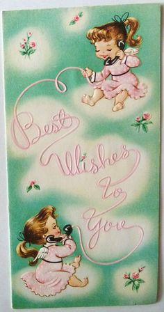 Unused Vintage Sunshine Card - Best Wishes/Get Well Adorable Angels on Telephone Vintage Birthday Cards, Vintage Christmas Cards, Christmas Greetings, Vintage Cards, Vintage Paper, Vintage Postcards, Old Greeting Cards, Happy Birthday Wishes, Vintage Children