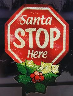 "$9.99-$14.99 Lighted Shimmering ""Santa Stop Here"" Christmas Window Silhouette Decoration - Shimmering Santa Stop Sign Window Decoration Item #91321 Features: Decoration can be seen in your window shimmering from the street  Illuminated by 10 super bright clear mini lights Fully assembled decoration comes in 1 piece Design is on one side and says ""Santa STOP Here""  Comes with 1 suction cup for ha ..."