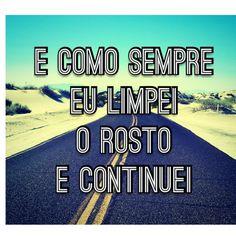 Continue, mesmo que seja dificil, no fim a vitoria é certa...