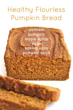 Healthy Flourless Pumpkin Bread - just 6 ingredients is all it takes to make thi., Desserts, Healthy Flourless Pumpkin Bread - just 6 ingredients is all it takes to make this healthy, hearty loaf that& naturally sweetened with maple syrup. Gluten Free Baking, Gluten Free Desserts, Gluten Free Recipes, Baking Recipes, Dessert Recipes, Dessert Bread, Bread Recipes, Diet Recipes, Oat Flour Recipes