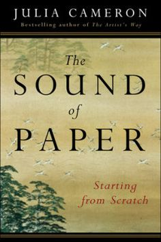 The Sound of Paper, Julia Cameron Books To Read Online, Reading Online, Online Library, Read Books, The Power Of Vulnerability, Julia Cameron, The Artist's Way, Daring Greatly, Below The Surface