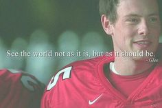 """""""See the world not as it is, but as it should be."""" -GleeYou can find Glee quotes and more on our website.""""See the world not as it is, but as it should be. Glee Quotes, Film Quotes, 2015 Quotes, Quotes Quotes, Glee Tattoo, Finn Glee, Finn Hudson, Movies And Series, Glee Club"""