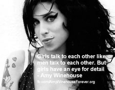 Girls talk to each other like...  Amy Winehouse Quote