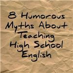 A Humorous Look at the Top 8 Myths About Teaching High School English