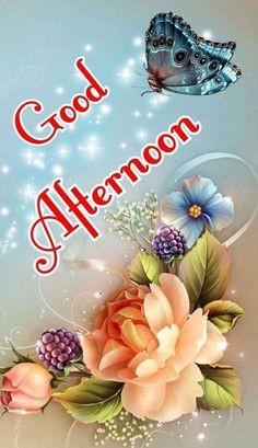 Good Afternoon Flowers & Butterfly Images - Good Morning Images, Quotes, Wishes, Messages, greetings & eCards Gud Afternoon Images, Good Afternoon Quotes, Good Morning Saturday, Good Morning Beautiful Images, Image Beautiful, Good Morning Good Night, Good Morning Greeting Cards, Happy Good Morning Quotes, Good Morning Messages
