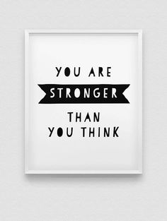 you are stronger than you think print // motivational poster // inspirational black and white home decor print // minimalistic print