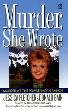 Murder, She Wrote: Murder at the Powderhorn Ranch by Jessica Fletcher,Donald Bain, Click to Start Reading eBook, While visiting an old friend's ranch in Colorado, bestselling mystery author Jessica Fletcher is caug