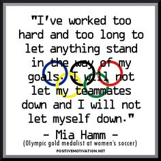 Inspirational-Olympic-Quotes-Ive-worked-too-hard-and-too-long-to-let-anything-stand-in-the-way-of-my-goals.jpg 540×540 pixels