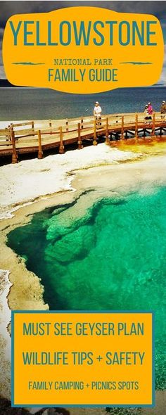 Family guide to making the most of Yellowstone National Park in Wyoming