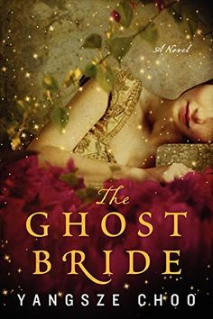 The Ghost Bride: A Novel by Yangsze Choo. 2016: book 3