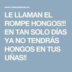 LE LLAMAN EL ROMPE HONGOS!!! EN TAN SOLO DÍAS YA NO TENDRÁS HONGOS EN TUS UÑAS!!