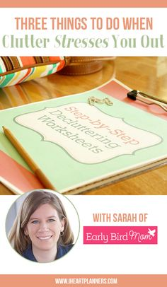 When I ask people what the biggest problem clutter causes for them, often the answer is stress. Clutter can cause some serious stress! Get actionable steps from Sarah of EarlyBirdMom.com