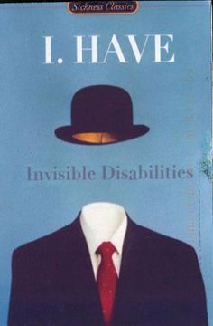I Have Invisible Disabilities