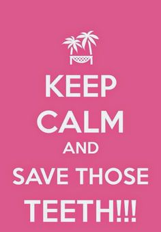 Keep Calm and Save Those Teeth!!!  #Dentist www.Dentaltown.com  #Hygienist www.Hygienetown.com    Google+