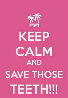 Keep Calm and Save Those Teeth!!!  #Dentist www.Dentaltown.com  #Hygienist www.Hygienetown.com    Google+
