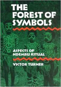 The forest of symbols : aspects of Ndembu ritual / Victor Turner Edición 1st. printing Cornell paperbacks Publicación Ithaca (New York) : Cornell University Press, 1970