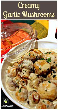 Creamy Garlic Mushrooms>>>> sub for a vegan cream cheese to veganize :)