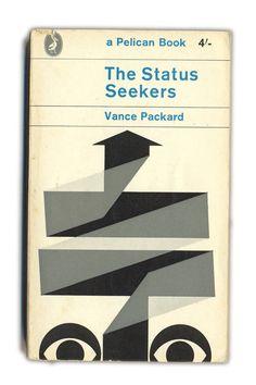The Status Seekers. Vance Packard. Pelican Books, 1960s.