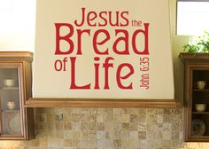 Jesus the Bread of Life Vinyl Wall Statement - John 6:35