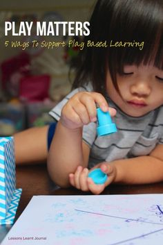 5 ways to supporting Play Based Learning because #playmatters via Lessons Learnt Journal