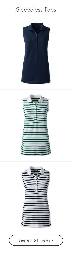 """""""Sleeveless Tops"""" by memequeenusagi ❤ liked on Polyvore featuring tops, blue, petite sleeveless tops, blue top, petite tops, polo tops, blue polo shirts, green, sleeveless polo tops and lands end tops"""