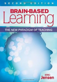 Bestseller Books Online Brain-Based Learning: The New Paradigm of Teaching Eric P. Jensen $28.93  - http://www.ebooknetworking.net/books_detail-1412962560.html