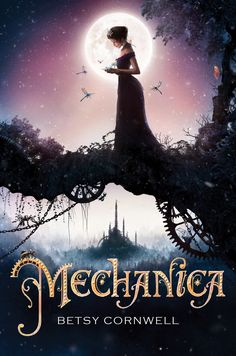 MECHANICA by Betsy Cornwell Cover Reveal #TeenReadWeek #PenguinTeen