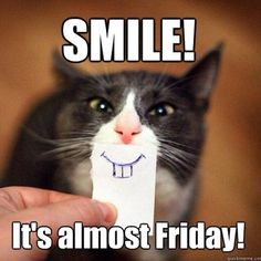 Smile it's almost Friday quotes quote days of the week thursday friday quotes thursday quotes happy thursday almost friday