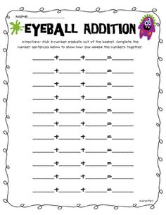 get plastic eye balls and write numbers on them. pick 3 and add them together. make this a math center