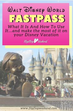 The Walt Disney World Fastpass - What It Is And How To Use It...and make the most of it on your Disney Vacation. #DisneyTips #disneyworld #DisneyTravel