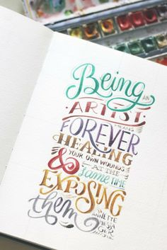 Being an artist means forever healing your own wounds and at the same time, exposing them. Watercolor Lettering, Hand Lettering Quotes, Creative Lettering, Typography Quotes, Typography Inspiration, Brush Lettering, Lettering Design, Calligraphy Quotes Doodles, Calligraphy Letters