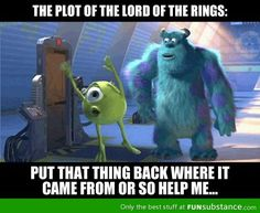 Lord of the Rings plot meets Monsters Inc. Lol!