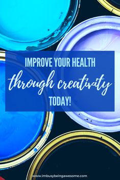 How Creativity Improves Your Health