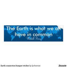 Earth connection bumper sticker
