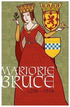 Marjorie Bruce, Princess of Scotland - My cousin removed). Wife of Walter Stewart, High Steward of Scotland and daughter of King Robert I 'the Bruce. Scottish Clans, Scottish Army, Scottish Gaelic, King Robert, Scotland History, Saint Esprit, British History, European History, American History