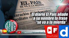 """El diario El País añade a su nombre la frase """"se va a la mierda"""""""