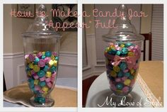 Great tip for making a candy filled apothecary jar appear full. So handy when putting out a candy bar at a party.