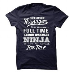 Awesome tee for Greenhouse Manager T Shirts, Hoodies, Sweatshirts. CHECK PRICE ==► https://www.sunfrog.com/No-Category/Awesome-tee-for-Greenhouse-Manager.html?41382