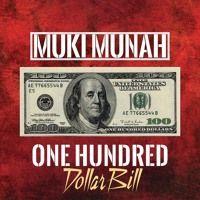 One Hundred Doillar Bill by MUKI MUNAH on SoundCloud