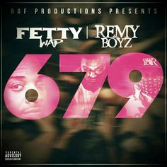 Love this song 679 fetty wap feat. Remy boys