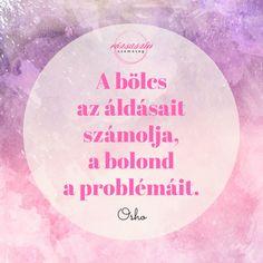 Ásványkarkötő a testnek, pozitív gondolatok a léleknek #rózsaszínszemóveg, #pozitívgondolatok, #pozitívidézetek, #motiváció, #boldogélet, #éljamának, #lélek, #lelkibéke, #hála, #bölcs, #osho Osho, Mantra, Thoughts, Quotes, Inspiration, Quote, Glee, Quotations, Biblical Inspiration