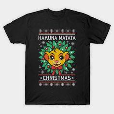 Hakuna matata ugly christmas sweater T-Shirt - Lion King T-Shirt is $13 today at TeePublic!