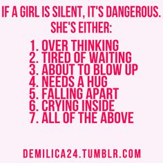 if a girl is silent.. +++Visit http://www.quotesarelife.com/ for more quotes on #teens and #growingup
