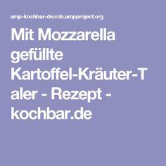 Mit Mozzarella gefüllte Kartoffel-Kräuter-Taler - Rezept - kochbar.de