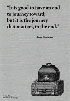 Resultado de imagen para The Journey Ernest Hemingway Quote inspiration