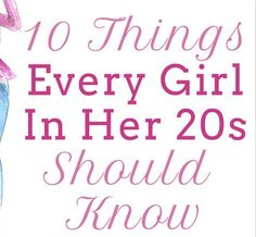 Things Every Girl in Her 20s Should Know. Lauren Conrad knows me so well